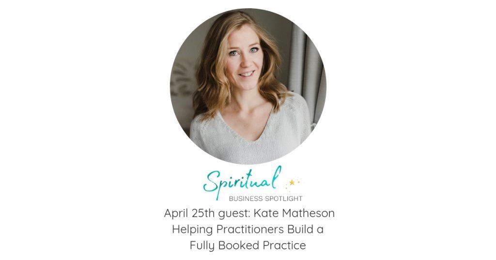 Spiritual Business Spotlight interviews Business Coach, Kate Matheson.