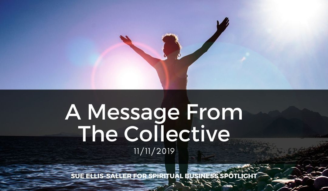 A Message From The Collective 11/11/2019