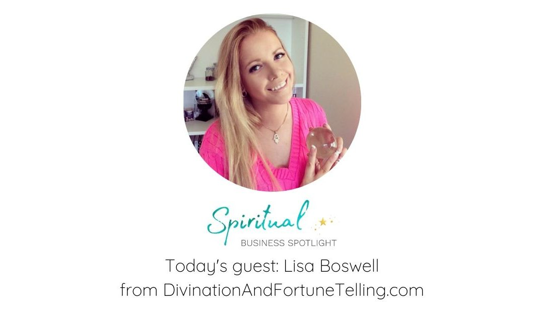 Interview with Lisa Boswell, Diviner and Fortune Teller